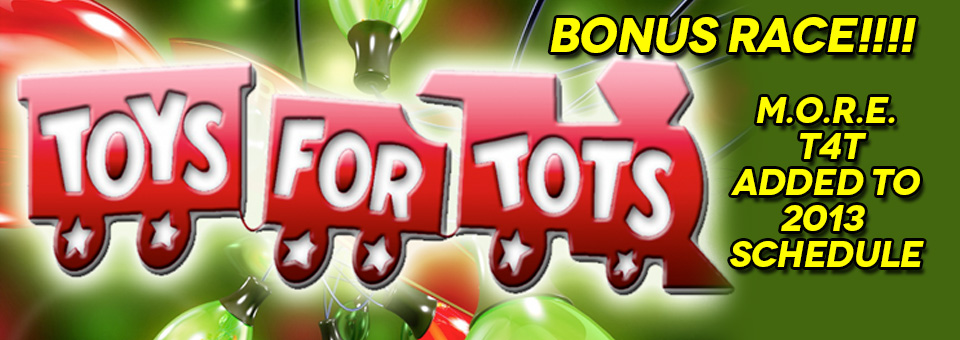 M.O.R.E. Toys For Tots – BONUS Race!